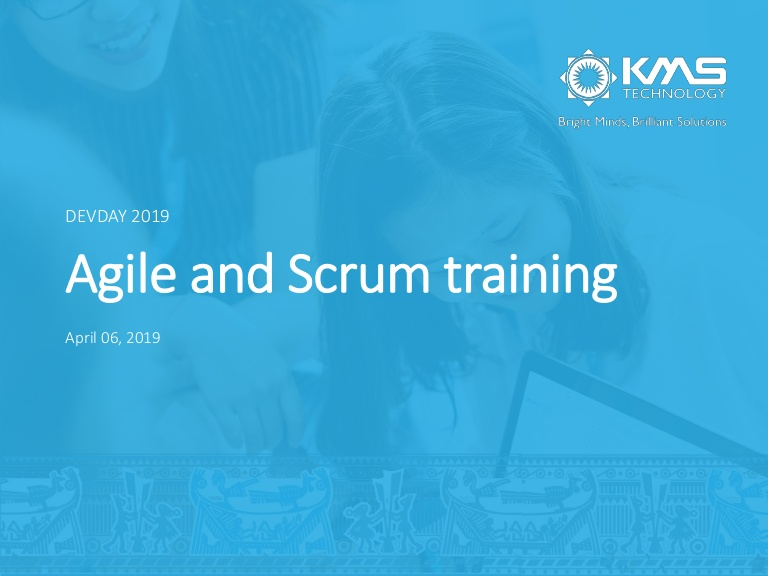 [DevDay2019] Agile & Scrum - Power of Mastering the Basics - By Son Tang, Director of Delivery at KMS Technology Vietnam