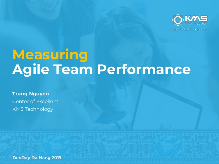 [DevDay2019] Measuring Agile Team Performance - By Trung Nguyen, Director of Technology