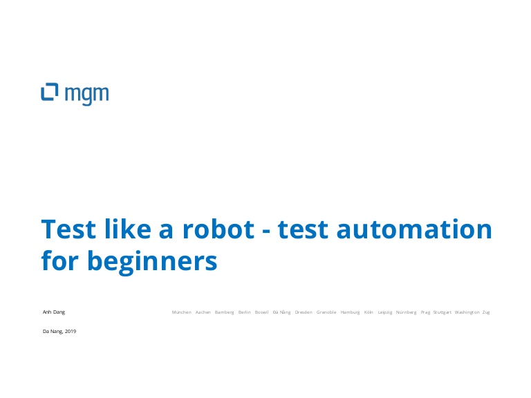 [DevDay2019] Test like a robot - Test automation for beginners - By: Dang Thi Tu Anh, QA Engineer at mgm technology partners Vietnam