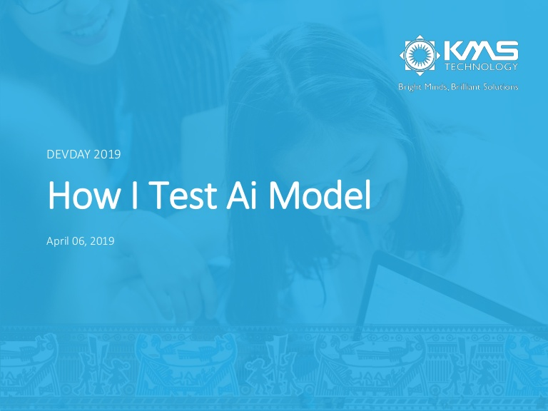 [DevDay2019] How do I test AI models? - By Minh Hoang, Senior QA Engineer at KMS